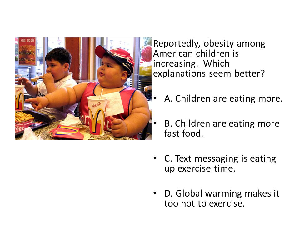 Reportedly, obesity among American children is increasing