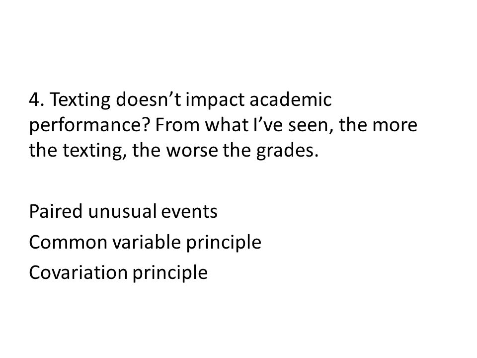 4. Texting doesn't impact academic performance