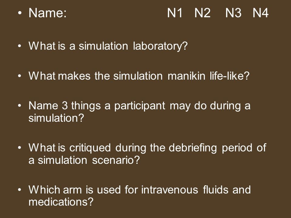 Name: N1 N2 N3 N4 What is a simulation laboratory