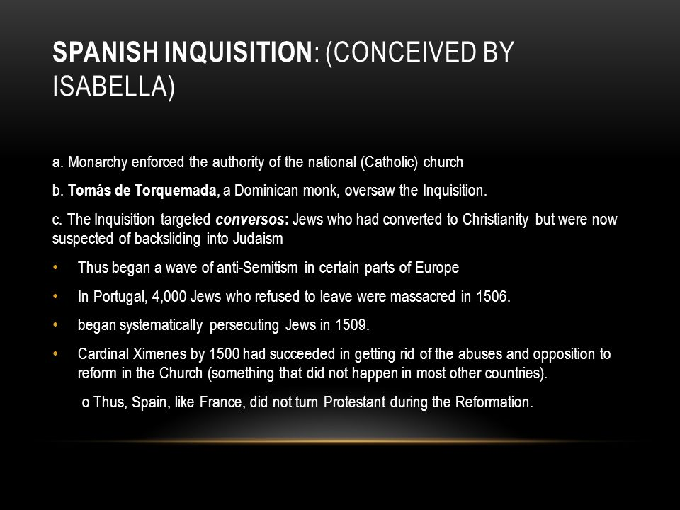 Spanish Inquisition: (conceived by Isabella)