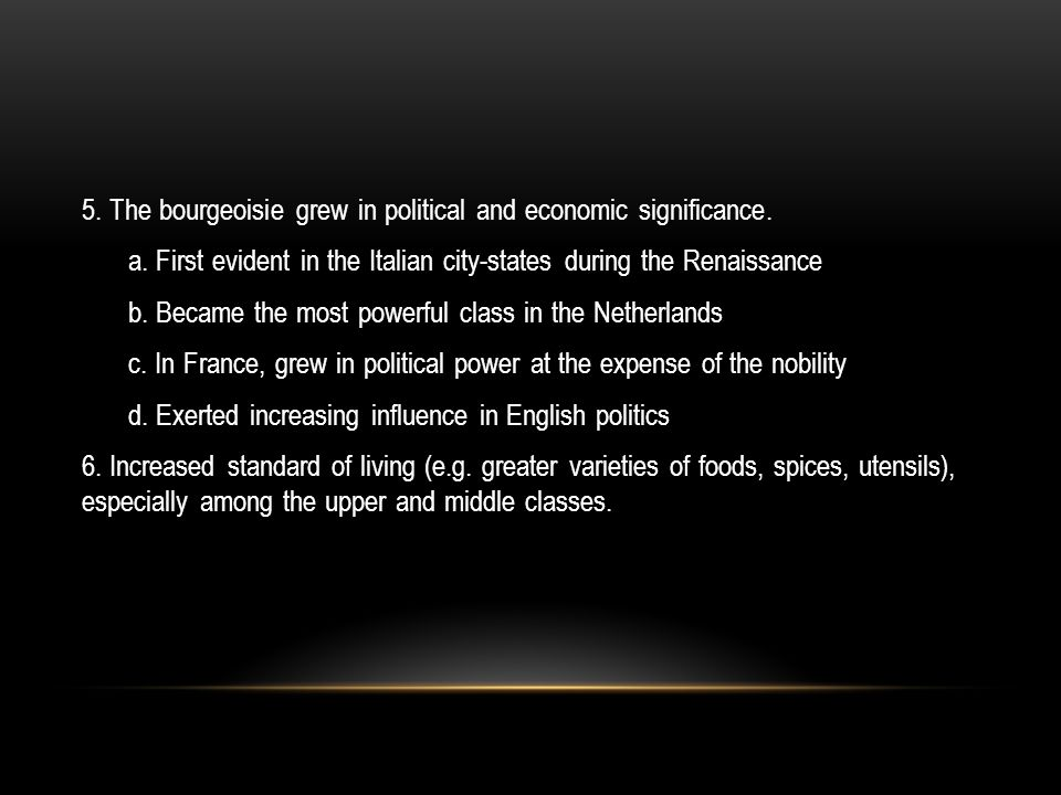 5. The bourgeoisie grew in political and economic significance. a