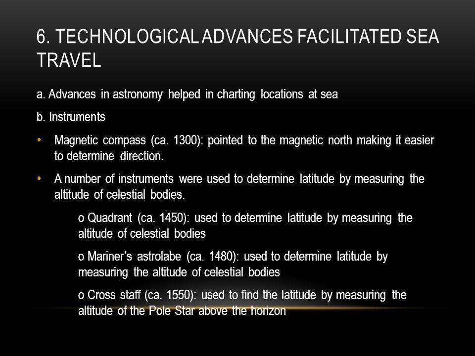 6. Technological advances facilitated sea travel