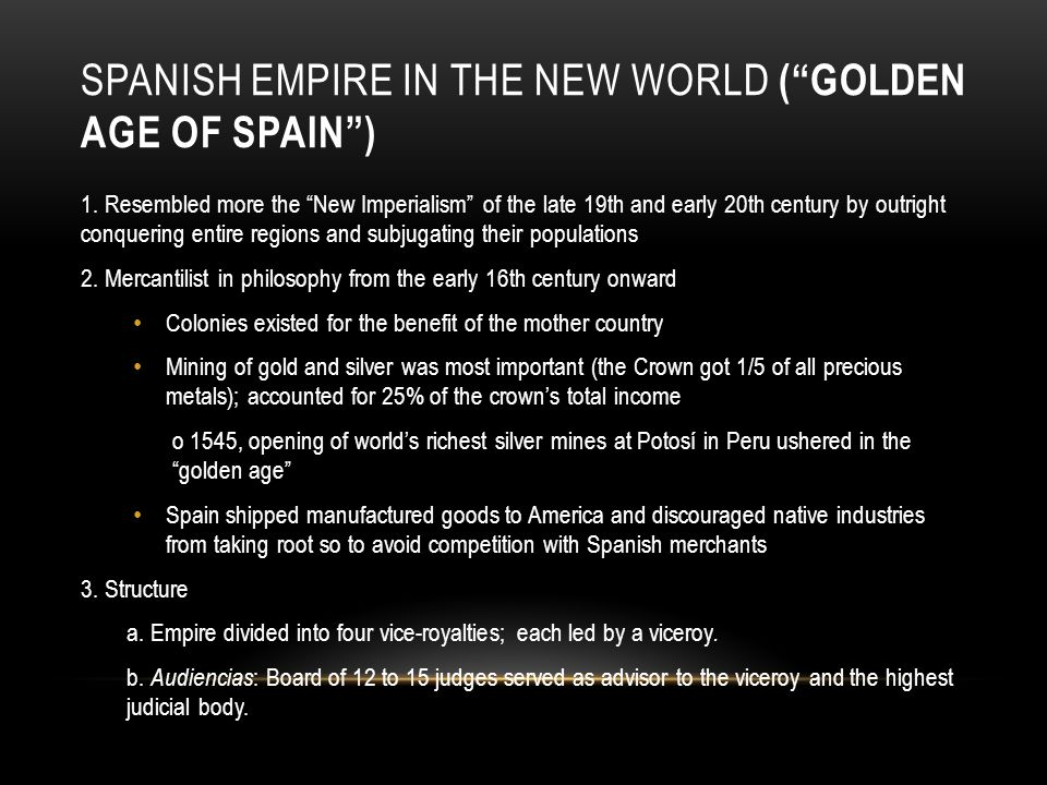 Spanish empire in the New World ( Golden Age of Spain )