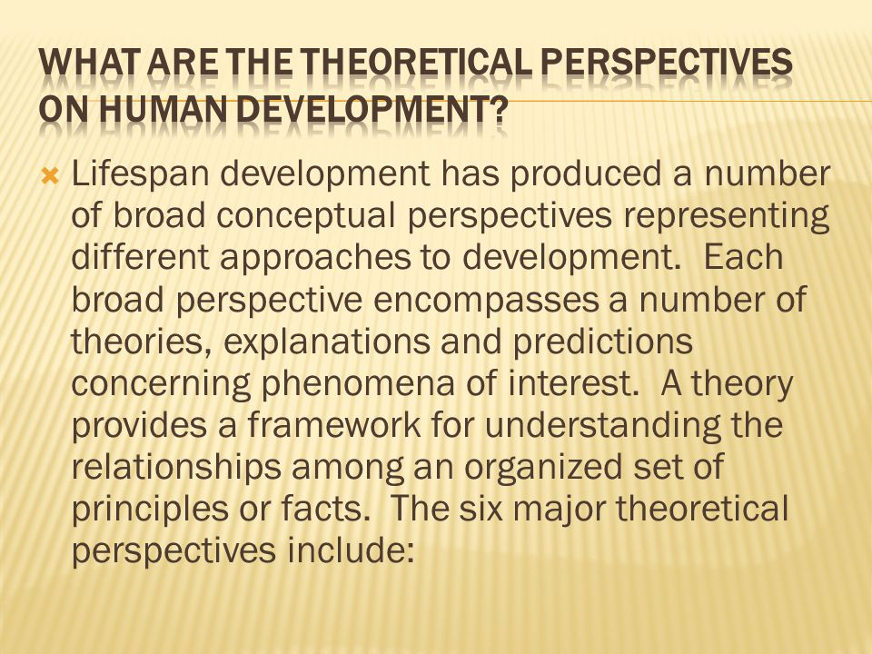 What are the theoretical perspectives on human development