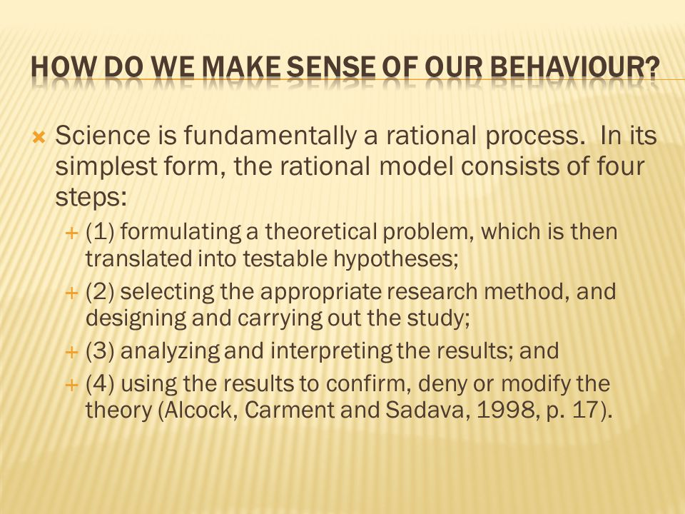 How do we make sense of our behaviour
