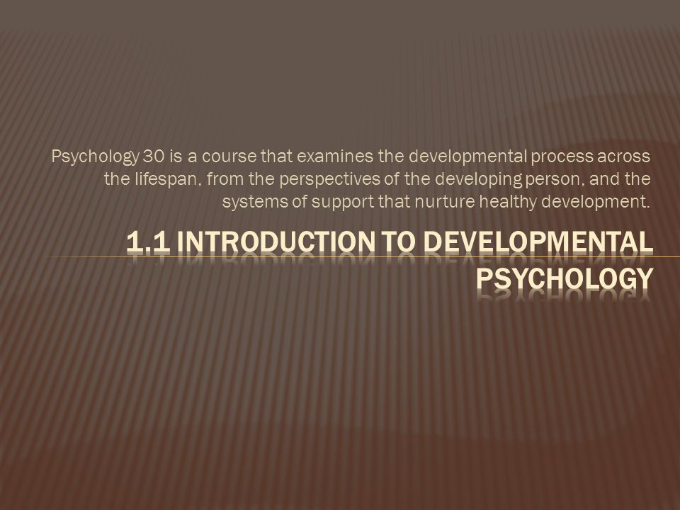 1.1 Introduction to developmental psychology