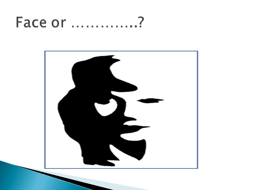 Face or …………..