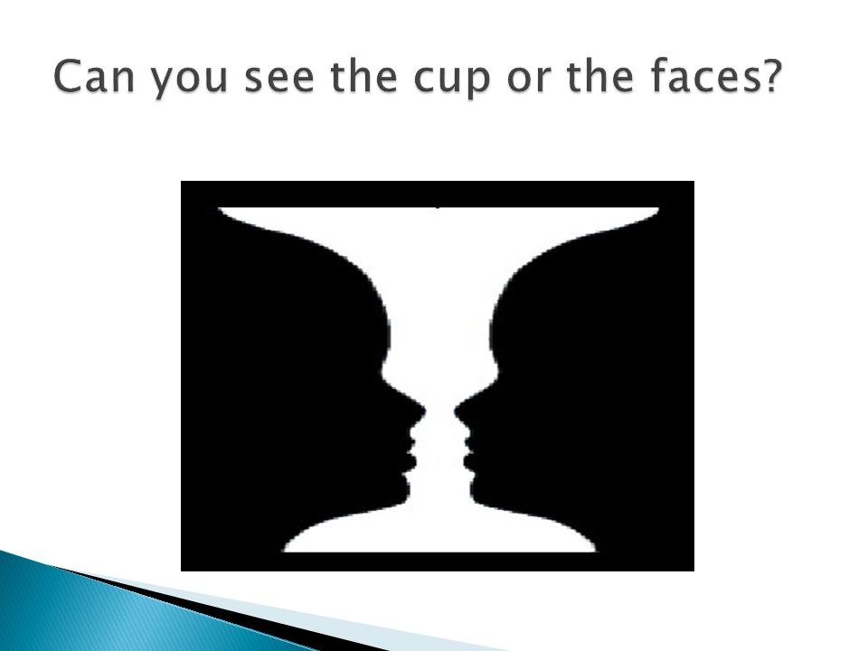 Can you see the cup or the faces