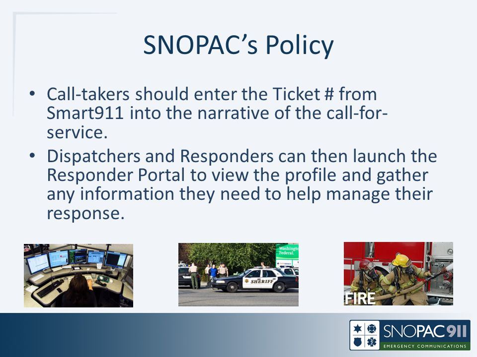 SNOPAC's Policy Call-takers should enter the Ticket # from Smart911 into the narrative of the call-for-service.