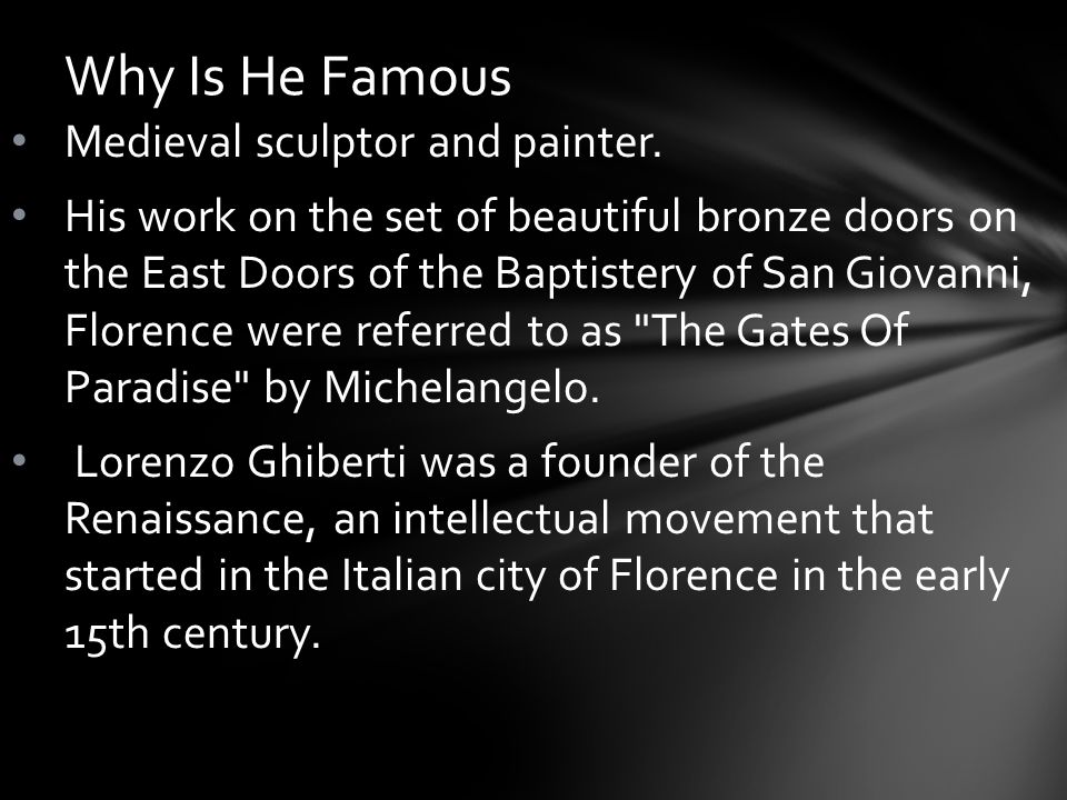 Why Is He Famous Medieval sculptor and painter.