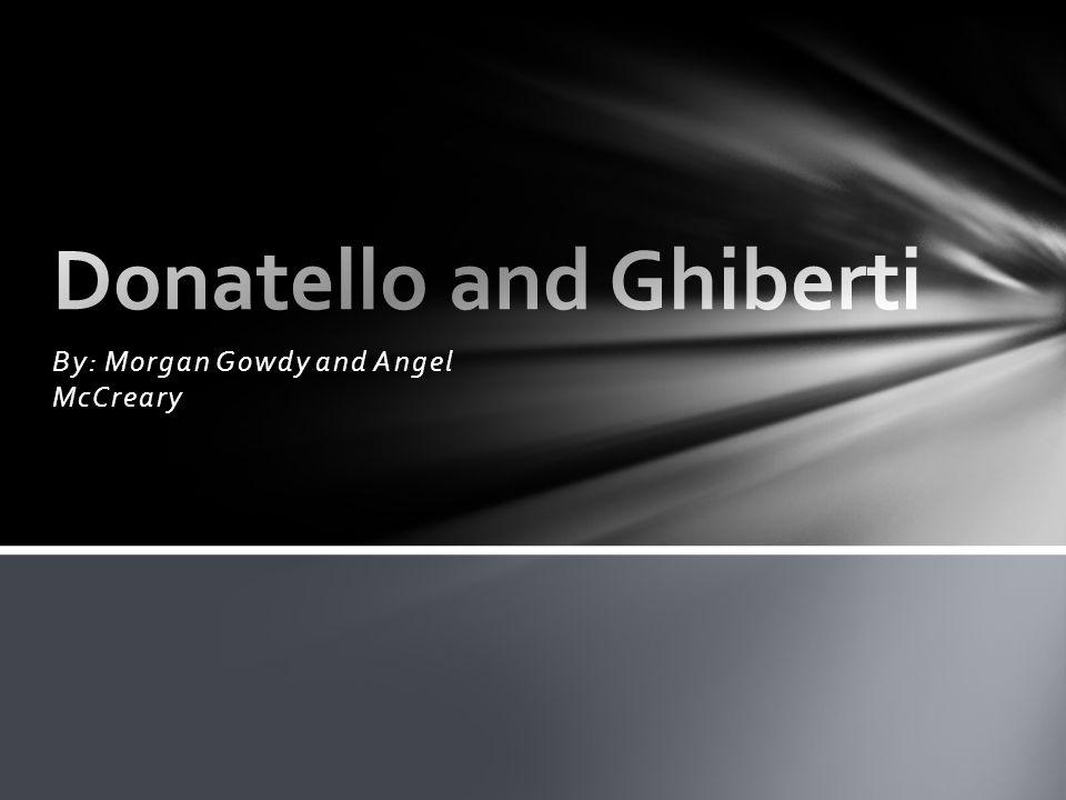Donatello and Ghiberti