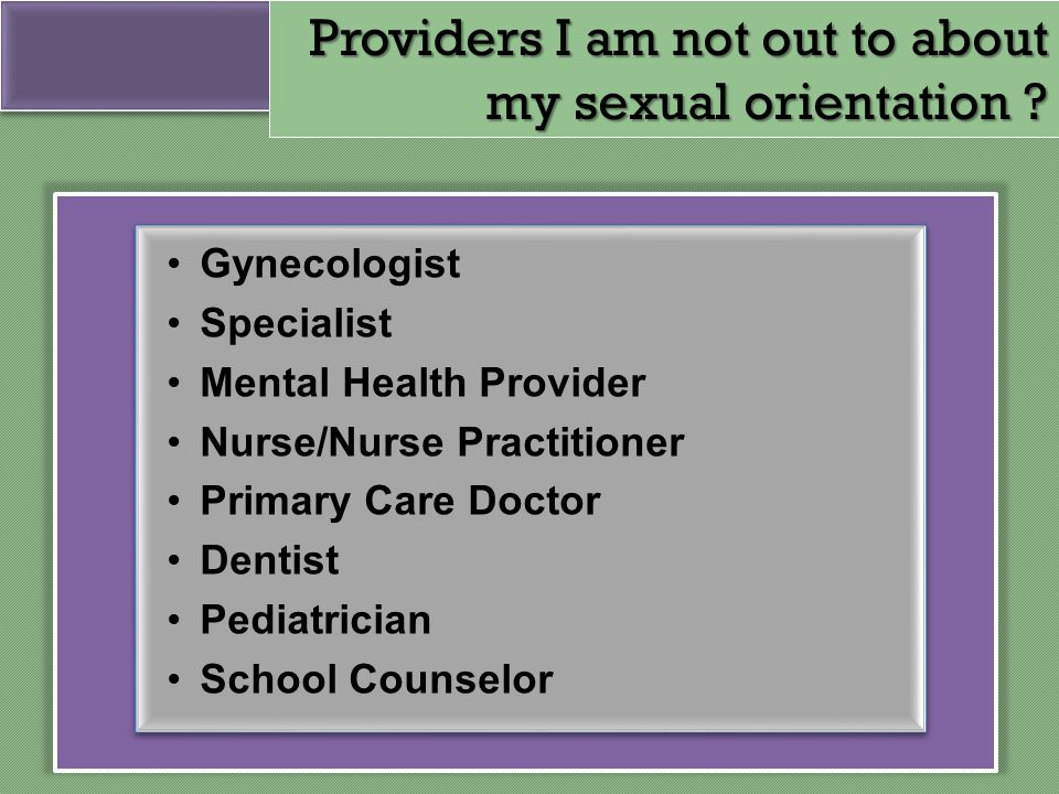 Providers I am not out to about my sexual orientation