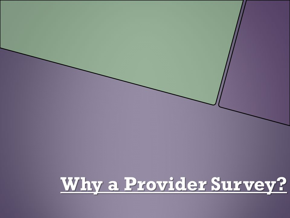Why a Provider Survey