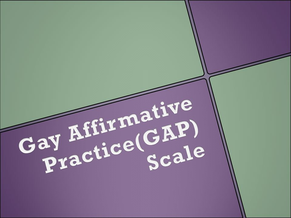 Gay Affirmative Practice(GAP) Scale