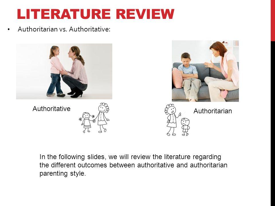 Literature Review Authoritarian vs. Authoritative: Authoritative