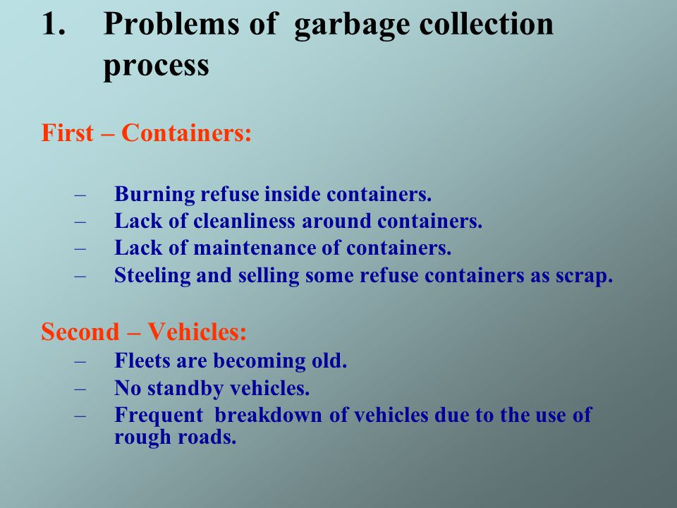 Problems of garbage collection process