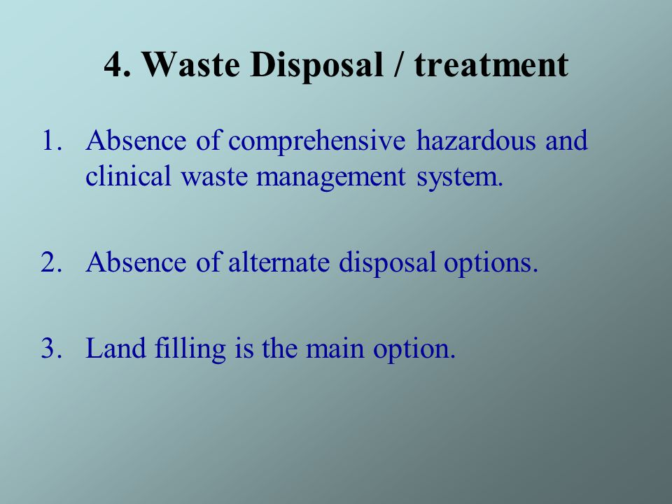 4. Waste Disposal / treatment