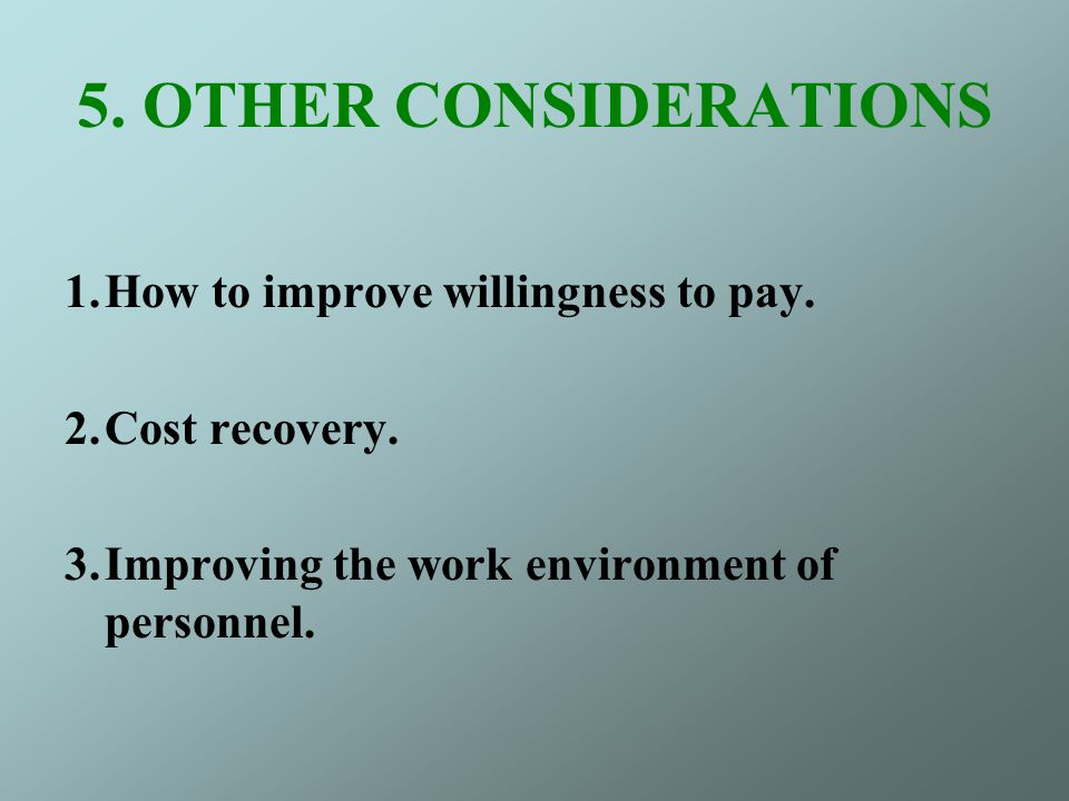 5. OTHER CONSIDERATIONS How to improve willingness to pay.