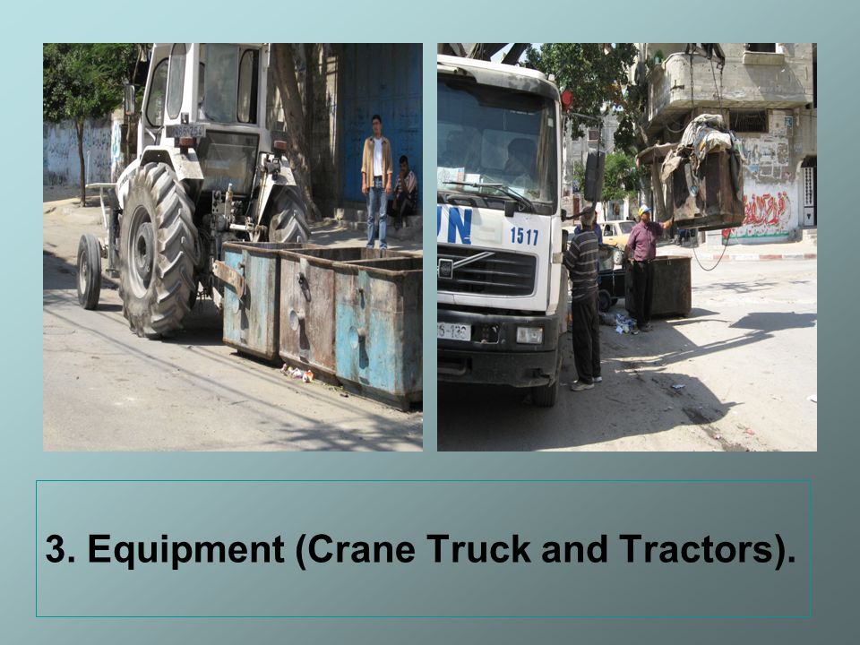 3. Equipment (Crane Truck and Tractors).