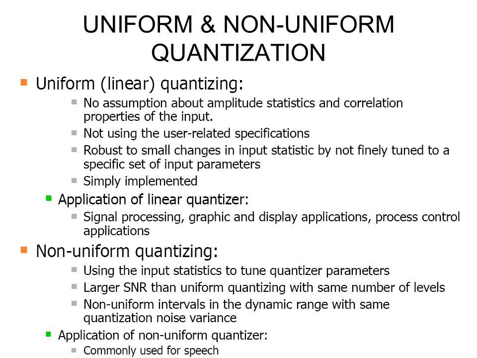 UNIFORM & NON-UNIFORM QUANTIZATION