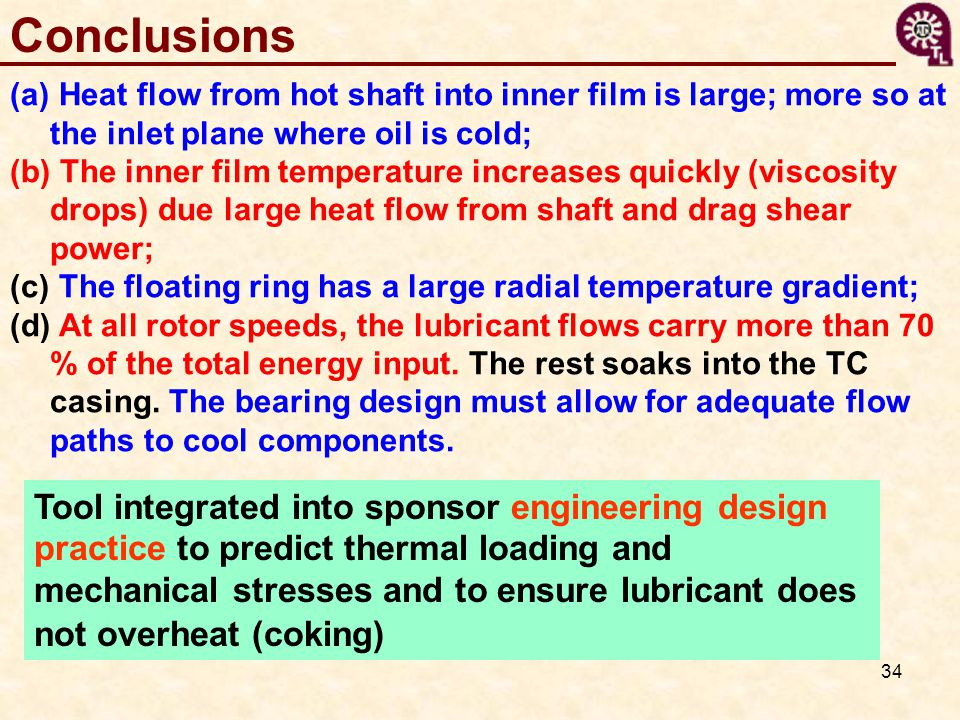 Conclusions Heat flow from hot shaft into inner film is large; more so at the inlet plane where oil is cold;