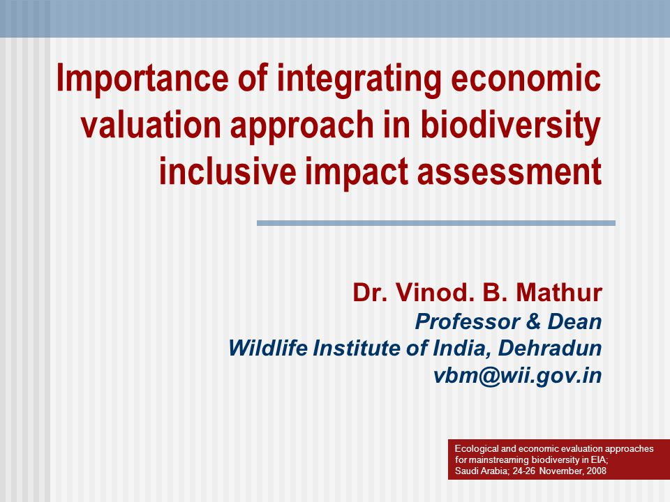 Importance of integrating economic valuation approach in biodiversity inclusive impact assessment
