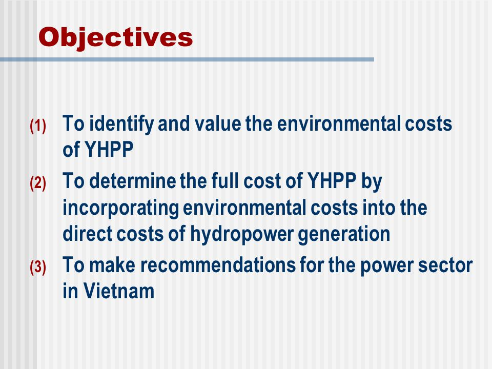 Objectives To identify and value the environmental costs of YHPP