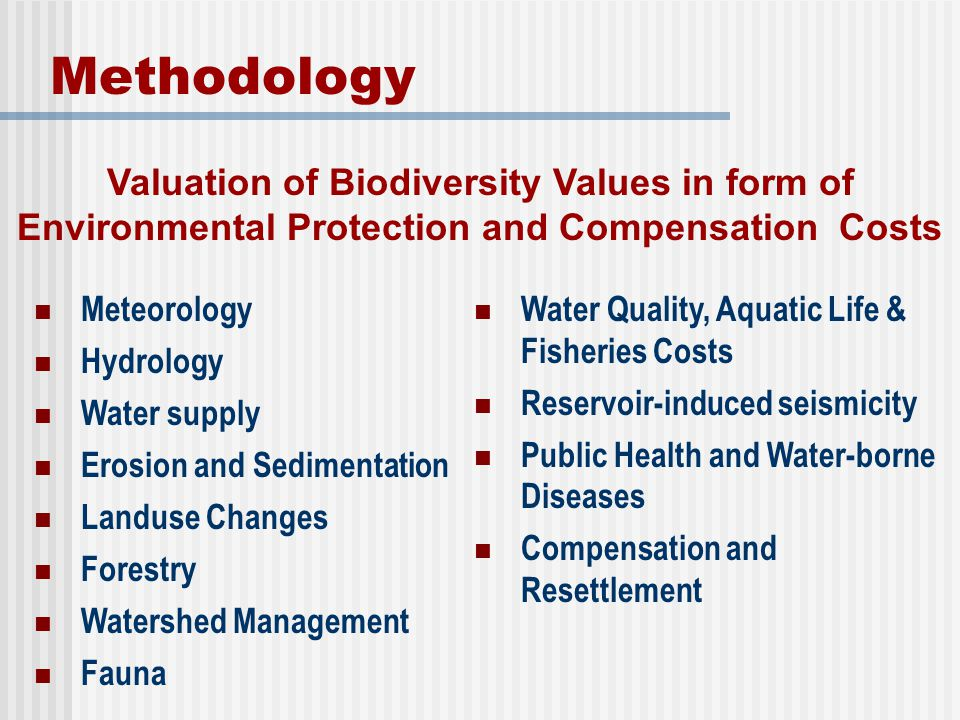 Methodology Valuation of Biodiversity Values in form of Environmental Protection and Compensation Costs.