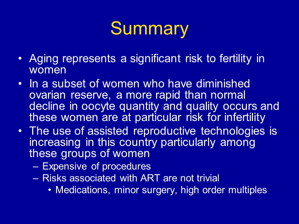 Summary Aging represents a significant risk to fertility in women