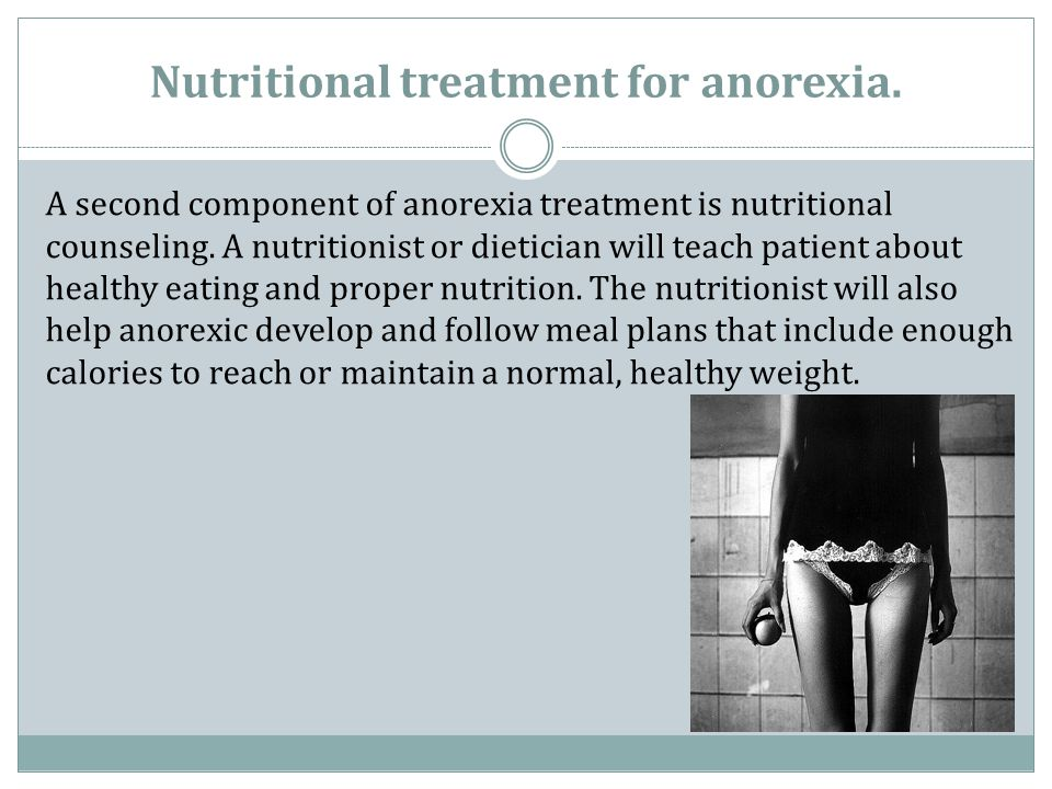 Nutritional treatment for anorexia.