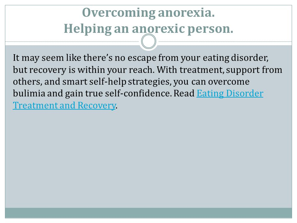 Overcoming anorexia. Helping an anorexic person.