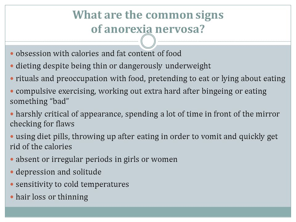 What are the common signs of anorexia nervosa