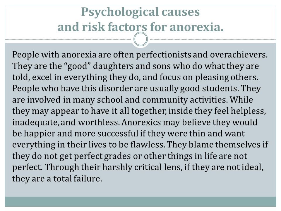 Psychological causes and risk factors for anorexia.