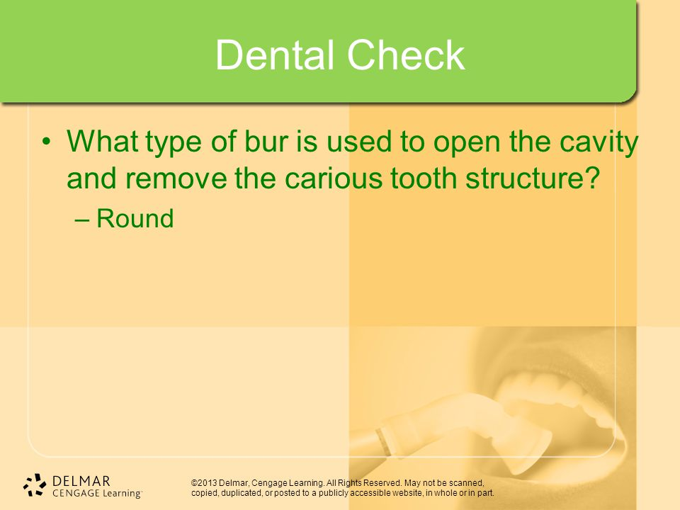 Dental Check What type of bur is used to open the cavity and remove the carious tooth structure.