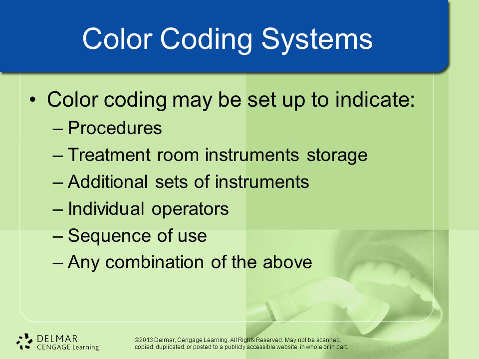 Color Coding Systems Color coding may be set up to indicate: