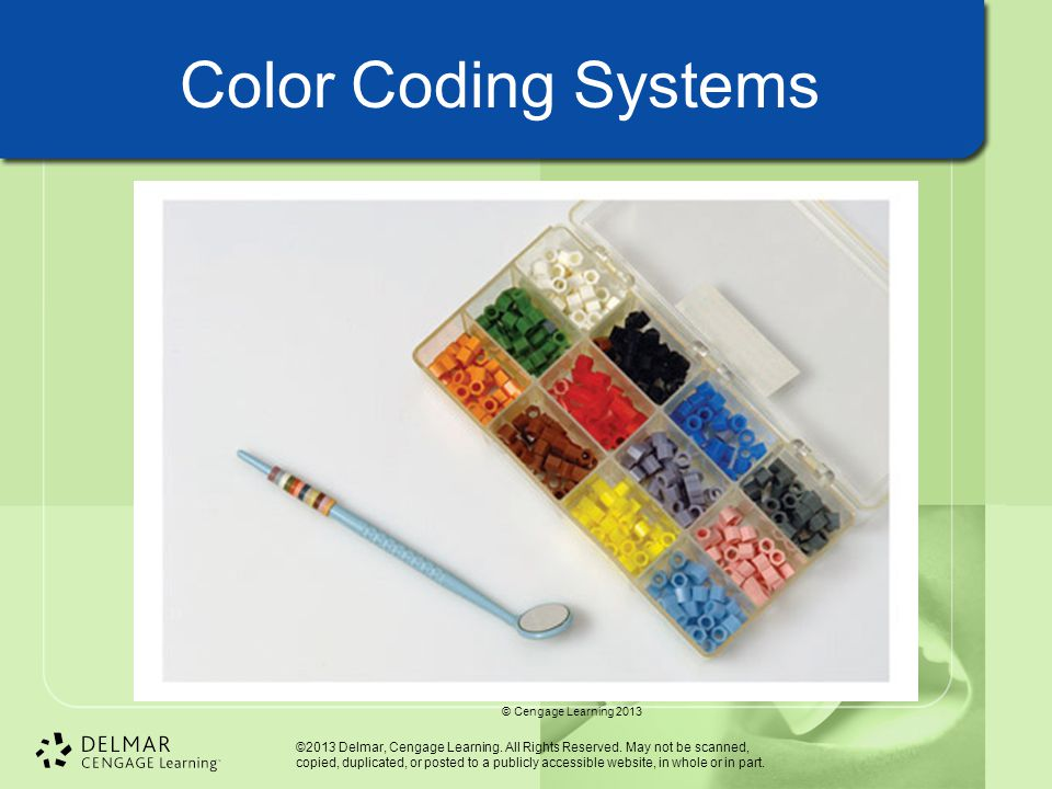 Color Coding Systems © Cengage Learning 2013