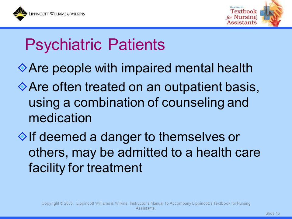 Psychiatric Patients Are people with impaired mental health