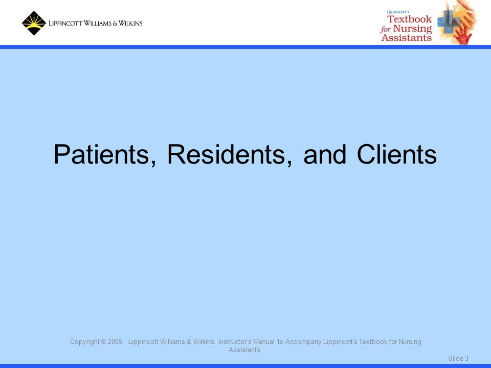 Patients, Residents, and Clients