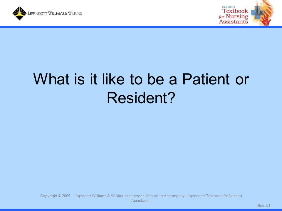 What is it like to be a Patient or Resident