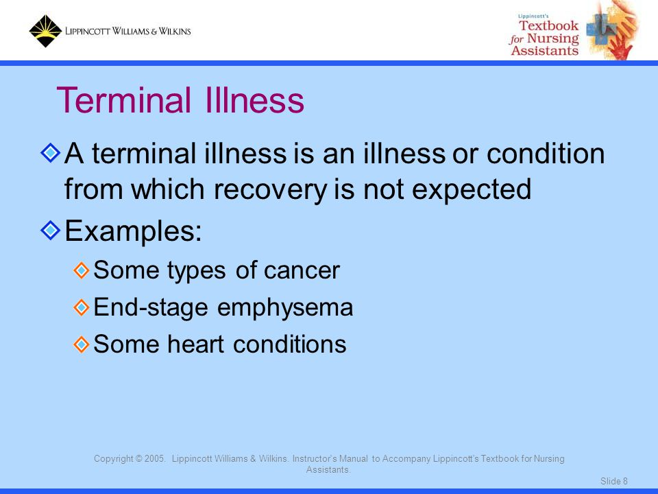Terminal Illness A terminal illness is an illness or condition from which recovery is not expected.