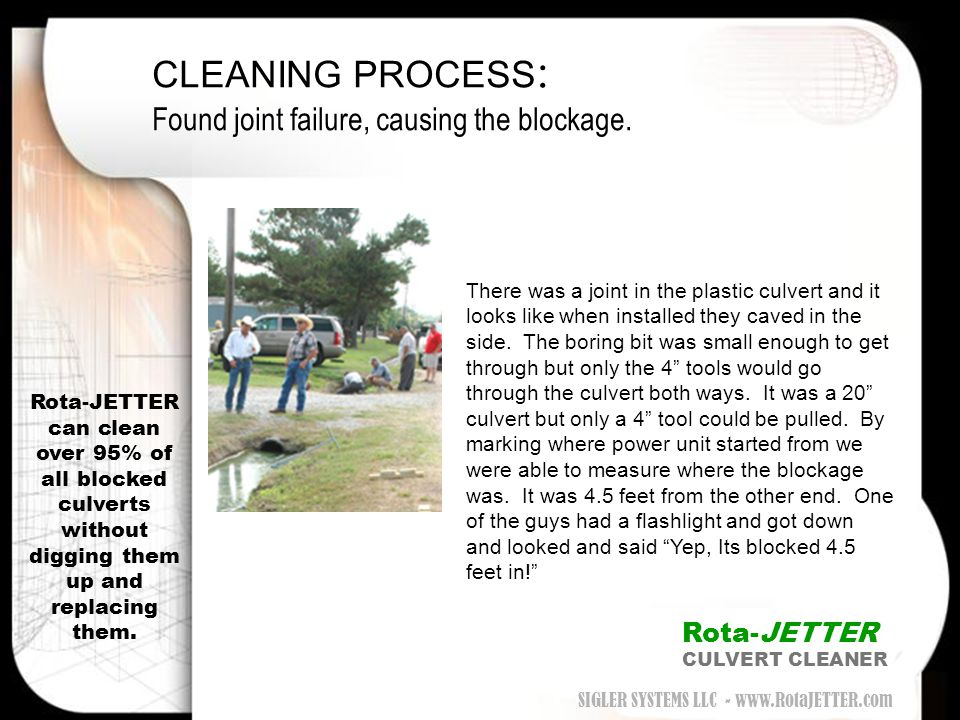CLEANING PROCESS: Found joint failure, causing the blockage.