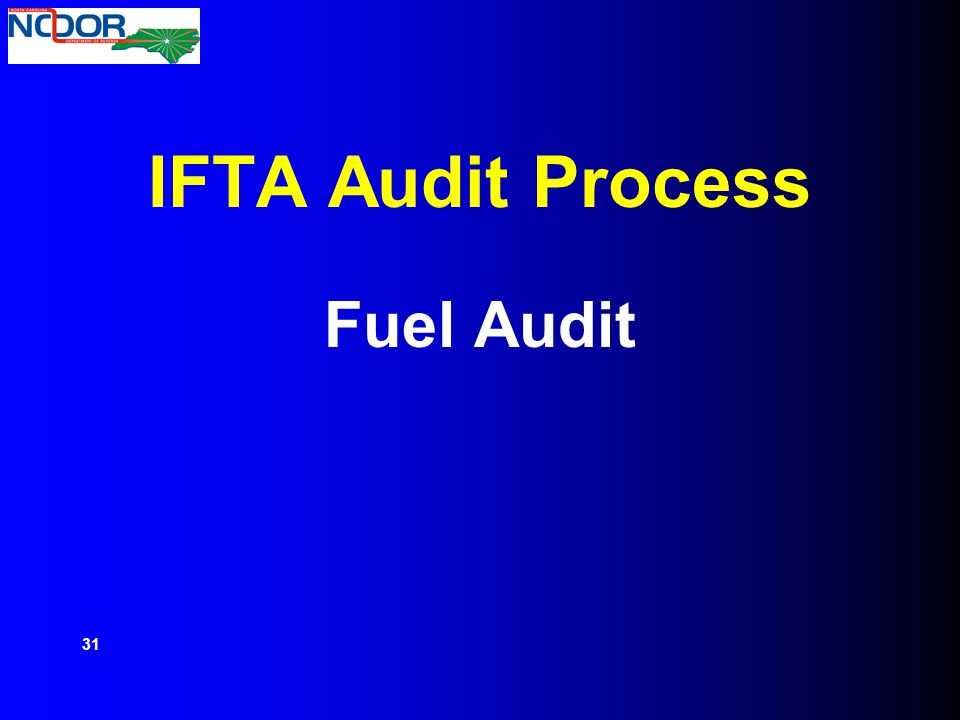 IFTA Audit Process Fuel Audit 31