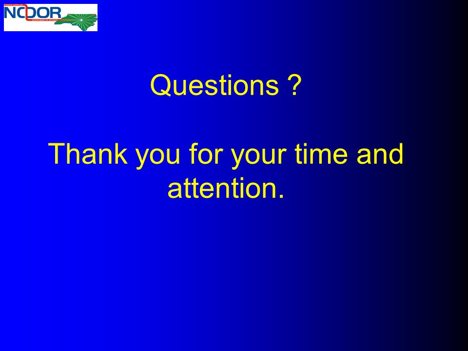 Questions Thank you for your time and attention.