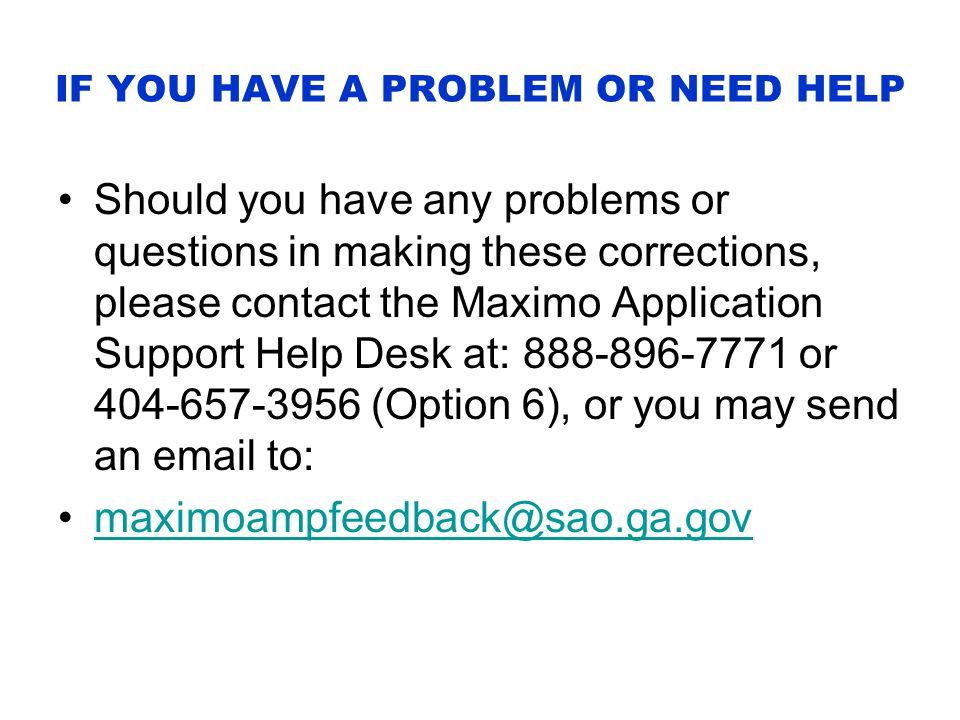 IF YOU HAVE A PROBLEM OR NEED HELP