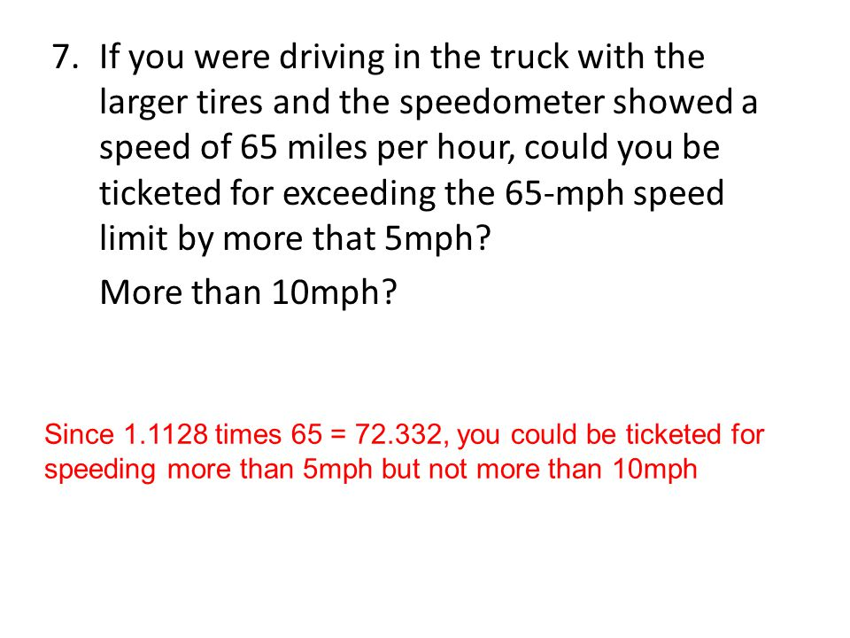 If you were driving in the truck with the larger tires and the speedometer showed a speed of 65 miles per hour, could you be ticketed for exceeding the 65-mph speed limit by more that 5mph