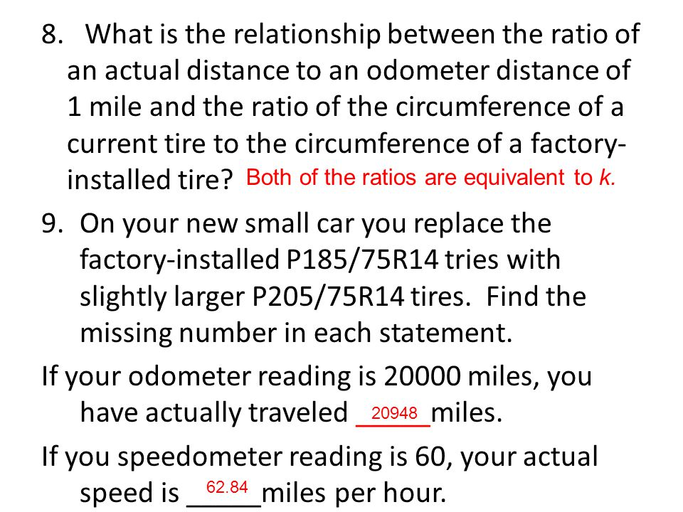 8. What is the relationship between the ratio of an actual distance to an odometer distance of 1 mile and the ratio of the circumference of a current tire to the circumference of a factory-installed tire