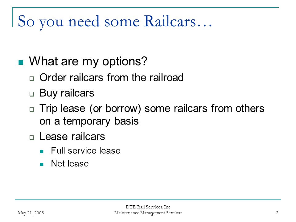 So you need some Railcars…