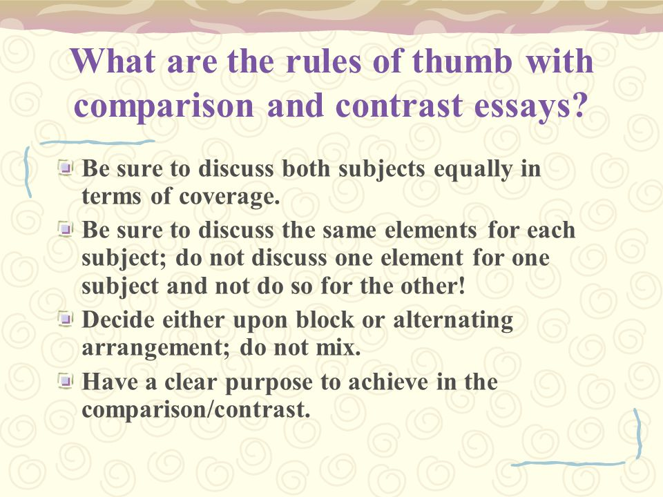 subjects for contrast and comparison essays If you need a good comparison essay example to get there are two ways of structuring a compare/contrast essay: note that your comparison subjects may be.