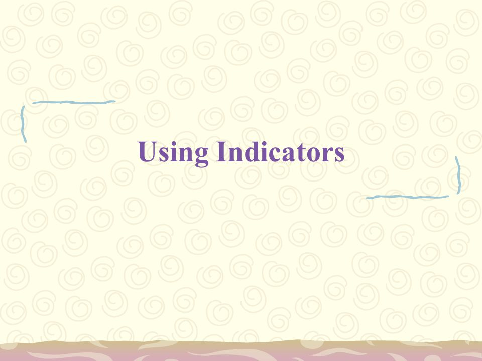 Using Indicators