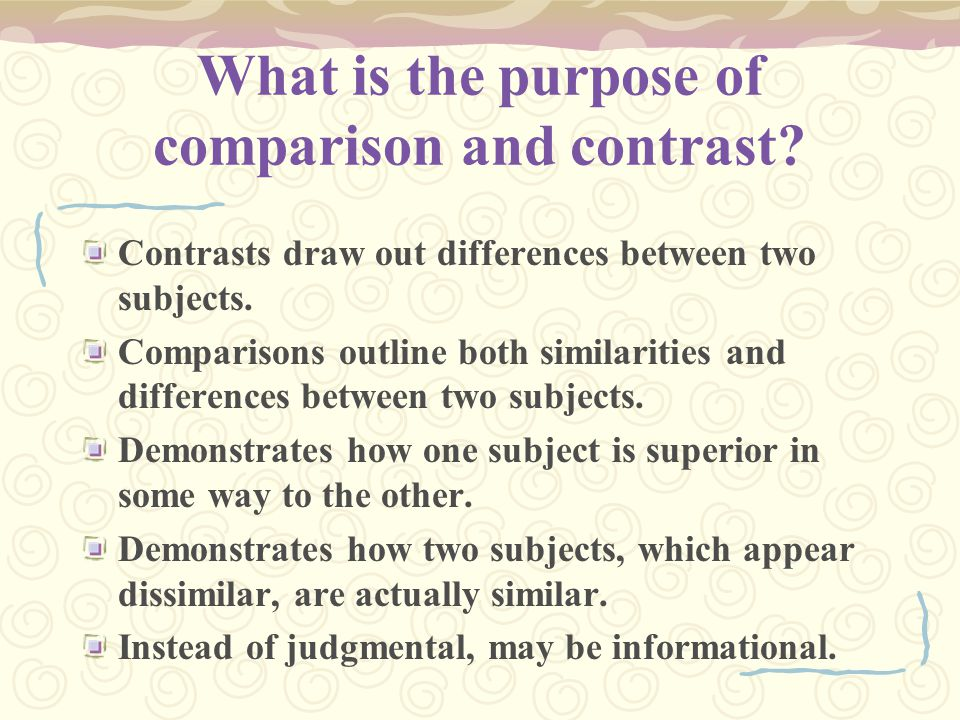 What is the purpose of comparison and contrast